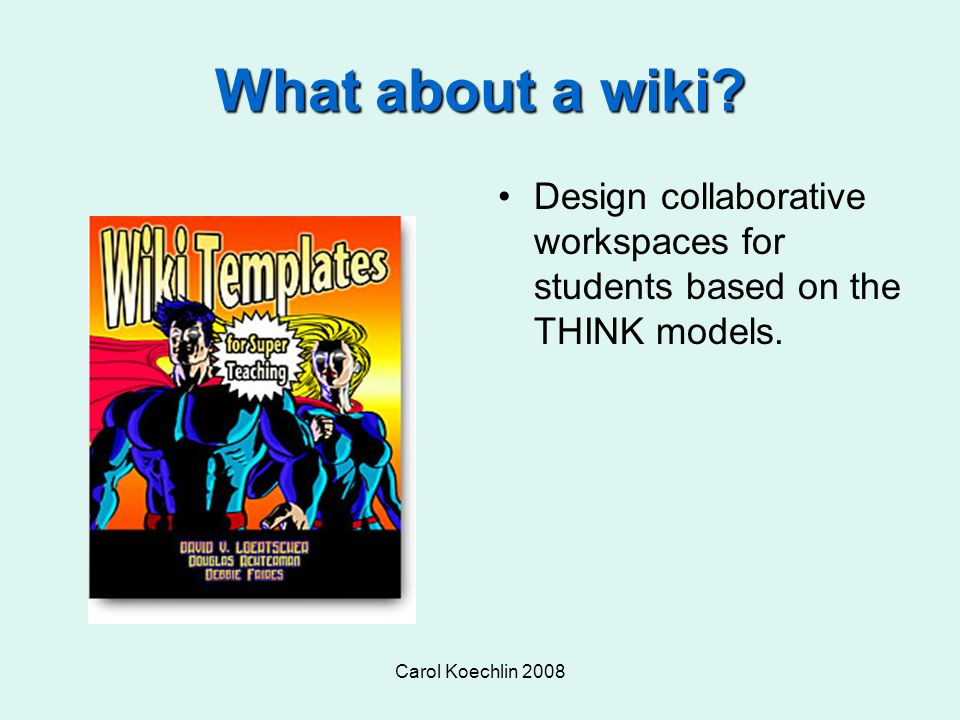 Collaborative Teaching Wiki ~ Carol koechlin assignments that work york aq librarianship