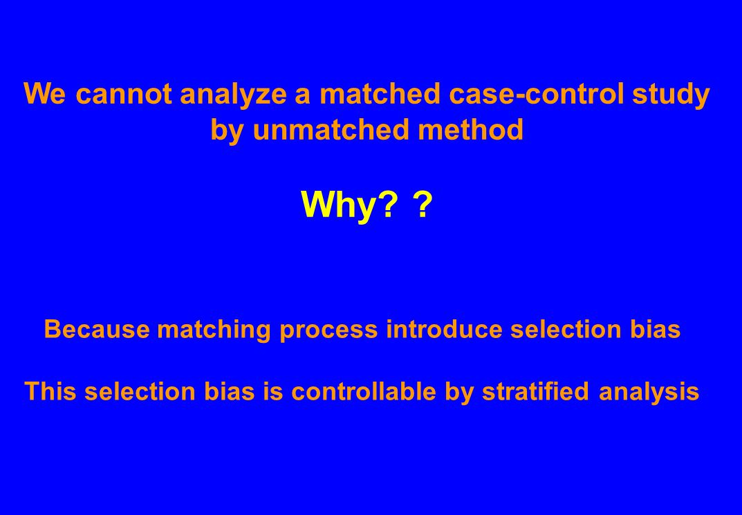 matched case control study Advantages of matching matching is a useful method to optimize resources in a  case control study matching on a factor linked to other factors may automatically .