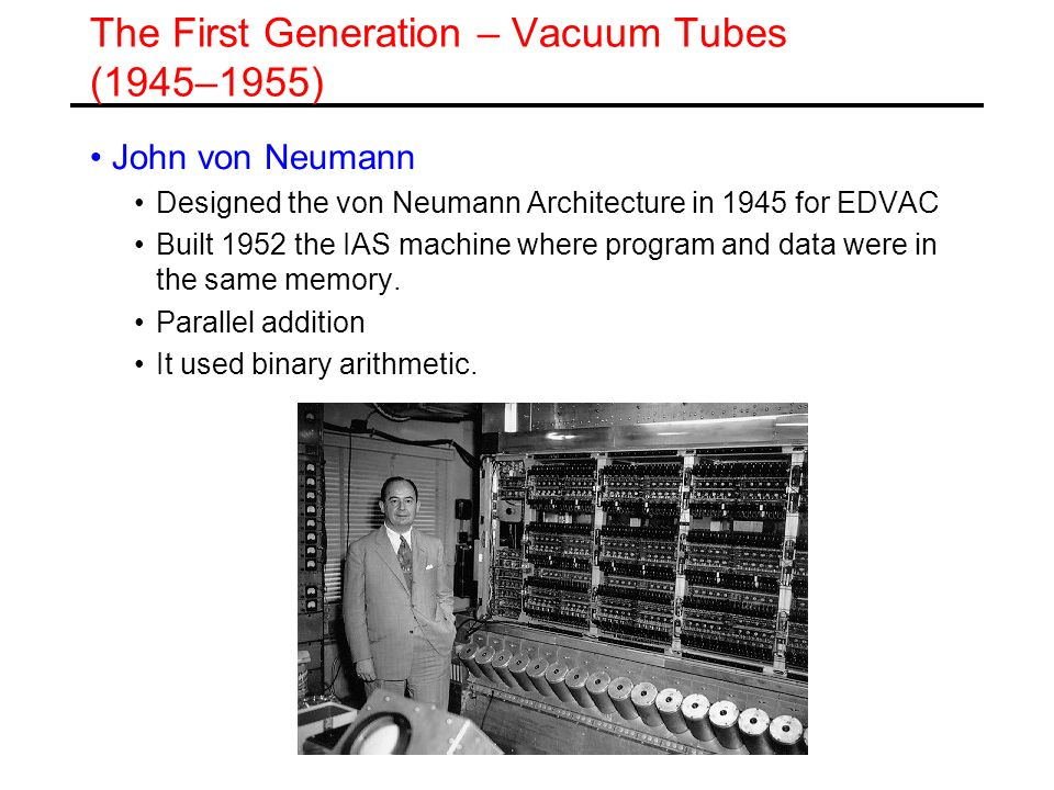 The First Generation – Vacuum Tubes (1945–1955)