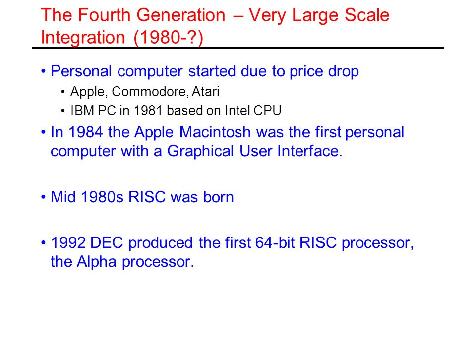 The Fourth Generation – Very Large Scale Integration (1980- )