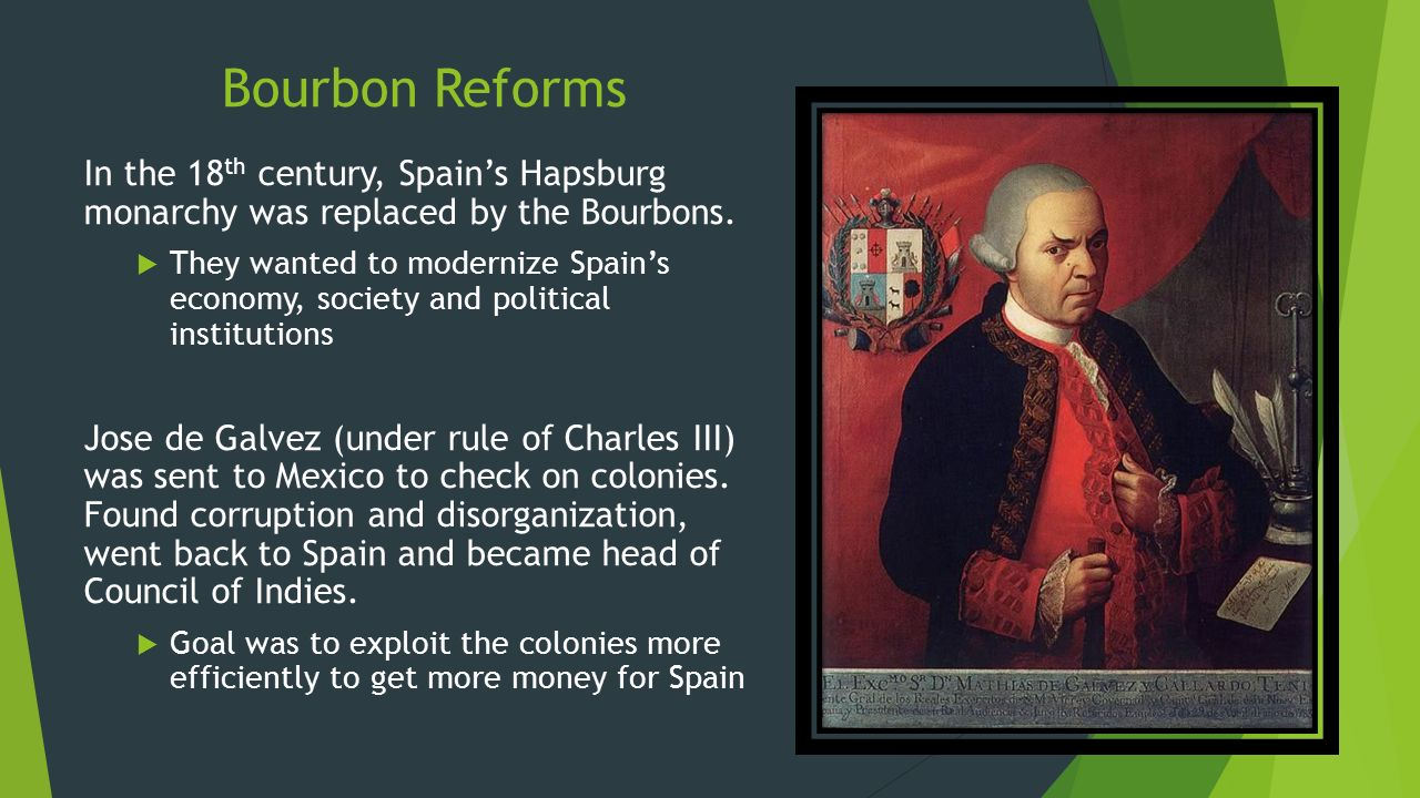 the bourbon reforms in spain Enlightenment thinking in the societal elite of the colonial spanish and  prior  to the bourbon reforms, colonial regimes in spanish and.