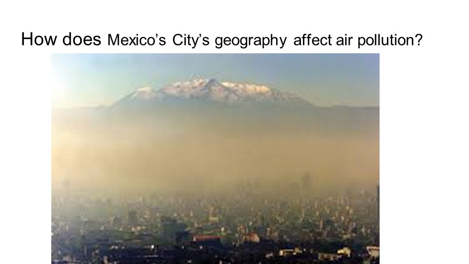 geographical issue air quality Why is air pollution a problem in california three main factors are behind the unhealthy levels of air pollution in california: large amounts of air pollution are generated by the.