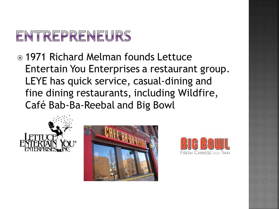 Influential chefs and entrepreneurs ppt video online for Lettuce entertain you restaurants