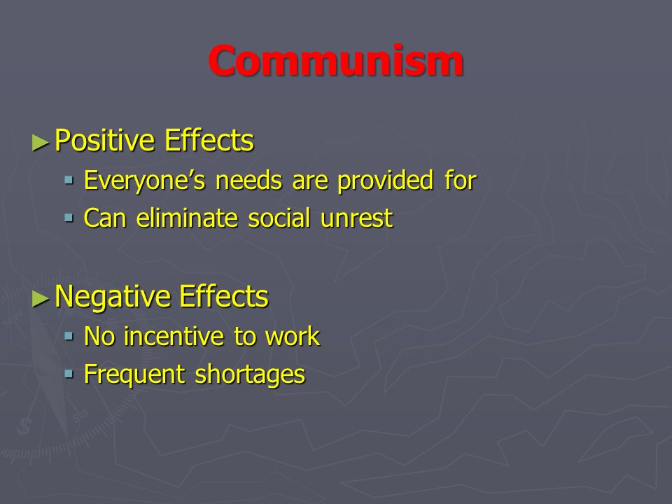 the positive and negative effects of communism in the society Ironically, the fertilizer for the growth of socialism was nothing, but the negative impacts of capitalism born out of industrial revolution though, marxist and non-marxist socialists agree on this fact, they seldom agree to the actions of each other.