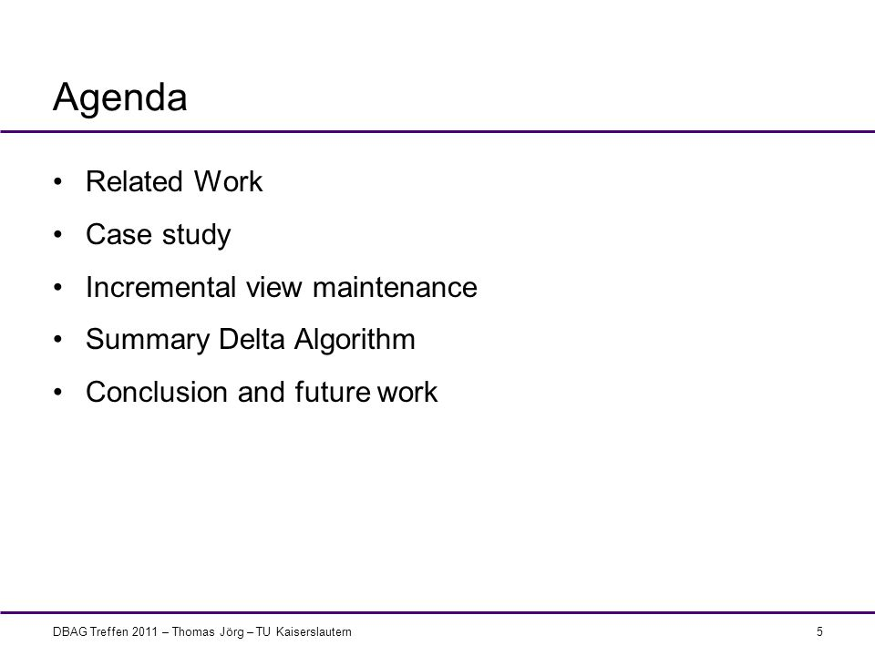 Agenda Related Work Case study Incremental view maintenance