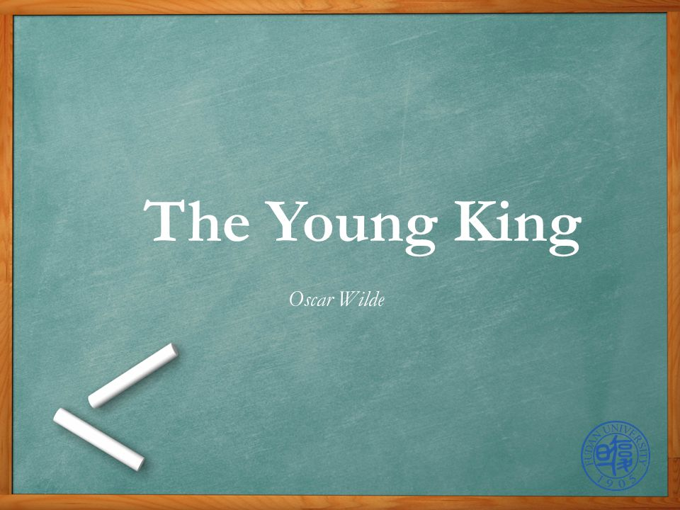 oscar wilde young king By oscar wilde [to margaret lady brooke - the ranee of sarawak] it was the night before the day fixed for his coronation, and the young king was sitting alone in his beautiful chamber.