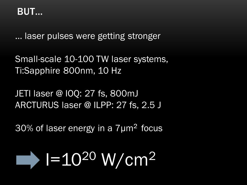 But… … laser pulses were getting stronger