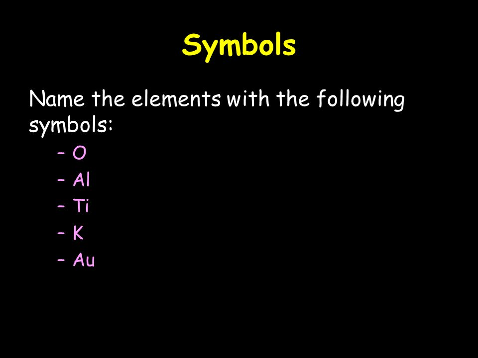 The periodic table revision ppt video online download 4 symbols name the elements with the following symbols o al ti k au urtaz Gallery