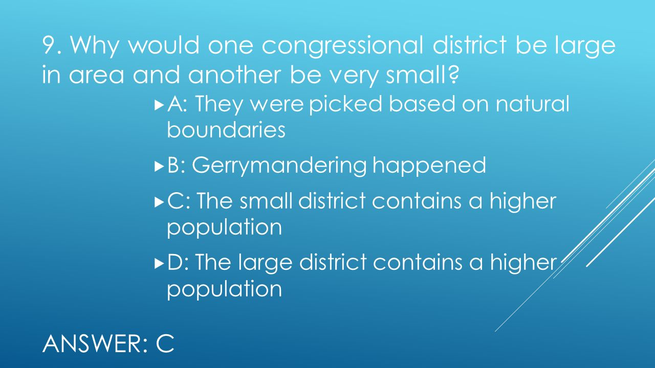 9. Why would one congressional district be large in area and another be very small