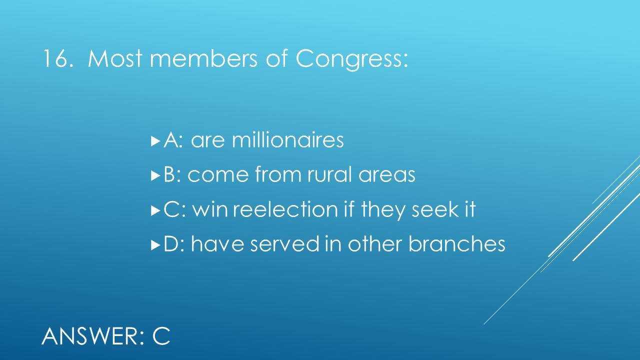 16. Most members of Congress: