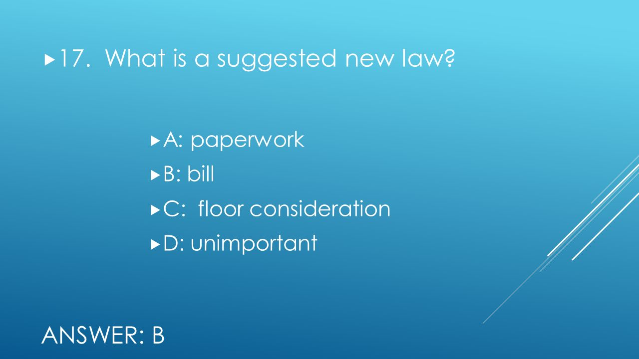 17. What is a suggested new law