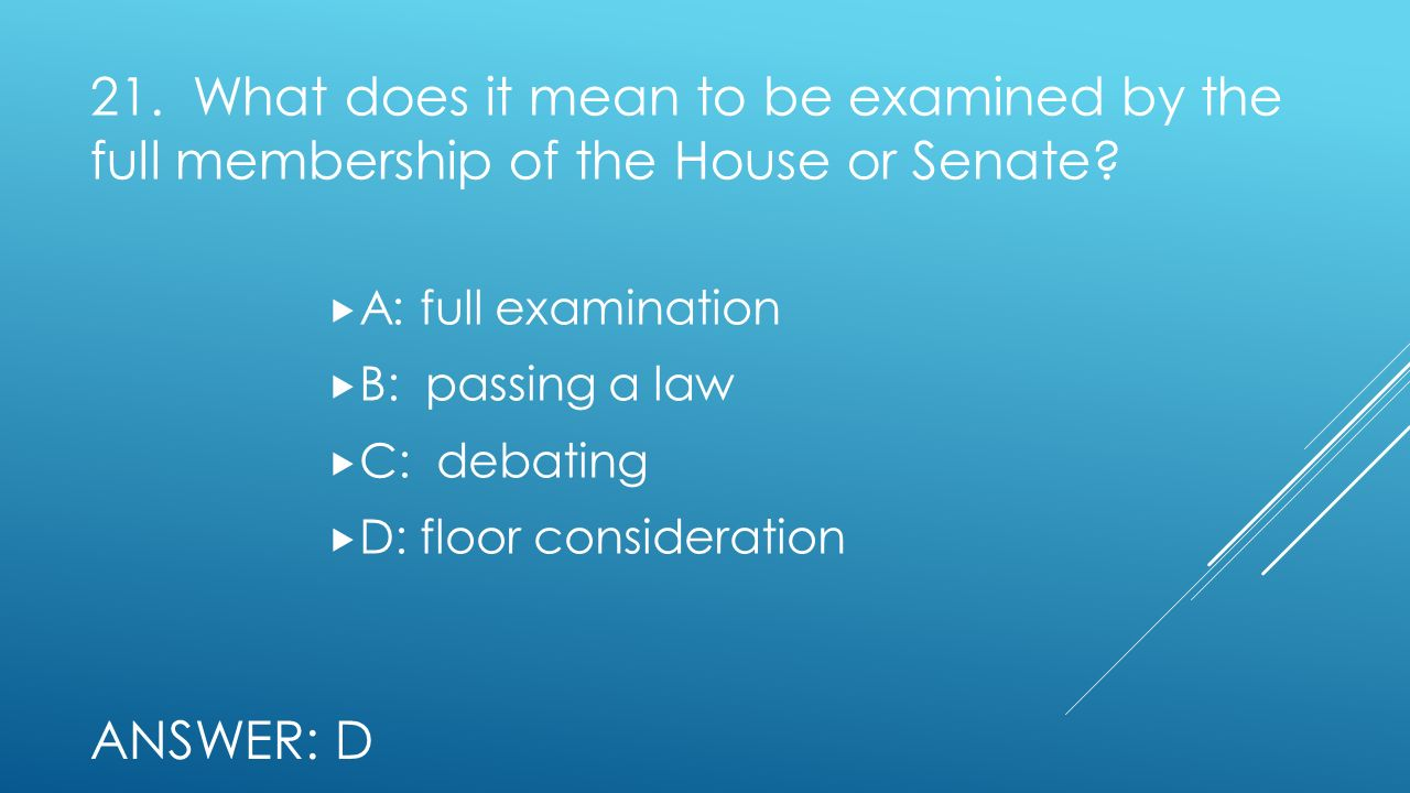 21. What does it mean to be examined by the full membership of the House or Senate