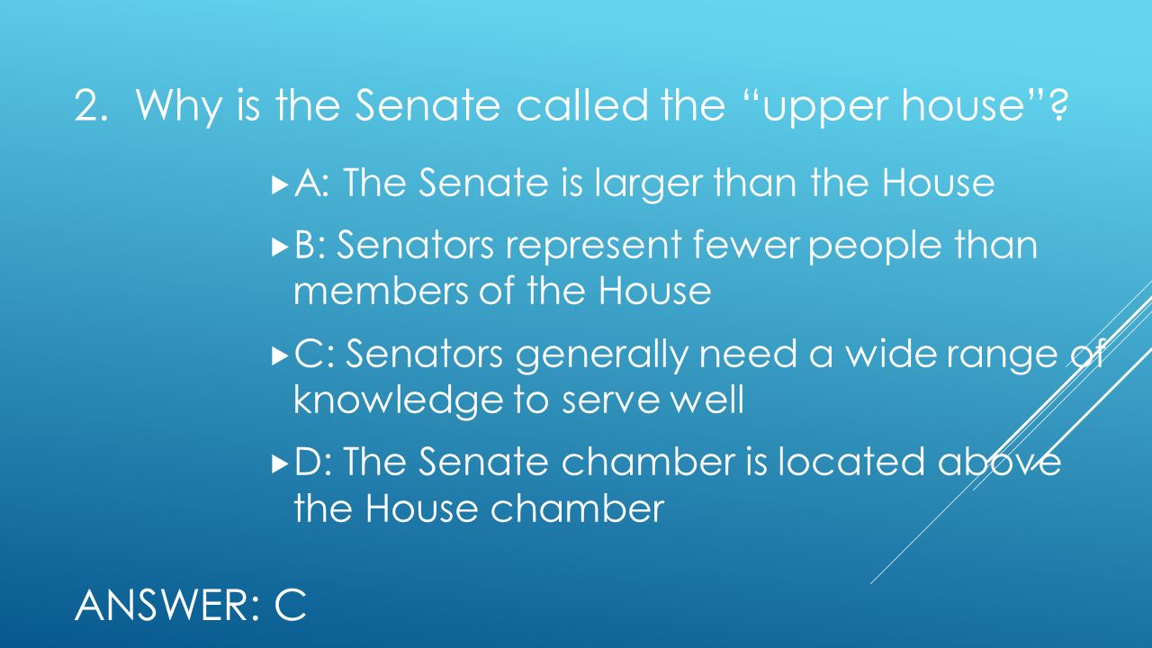 2. Why is the Senate called the upper house