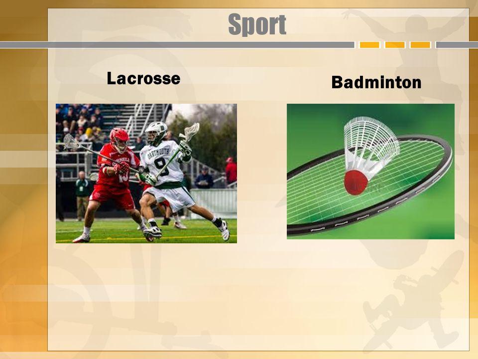 Sport Lacrosse Badminton