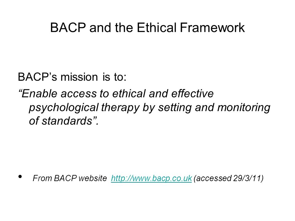 bacp ethical framework counselling Counselling is increasingly being  with the british association for counselling and psychotherapy (bacp) and subscribes to the bacp ethical framework.