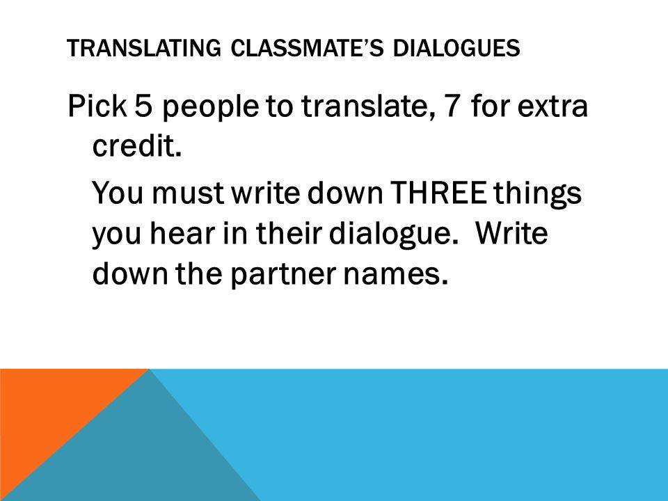 Translating classmate's dialogues
