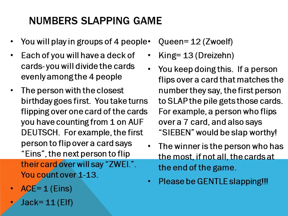 Numbers slapping game You will play in groups of 4 people