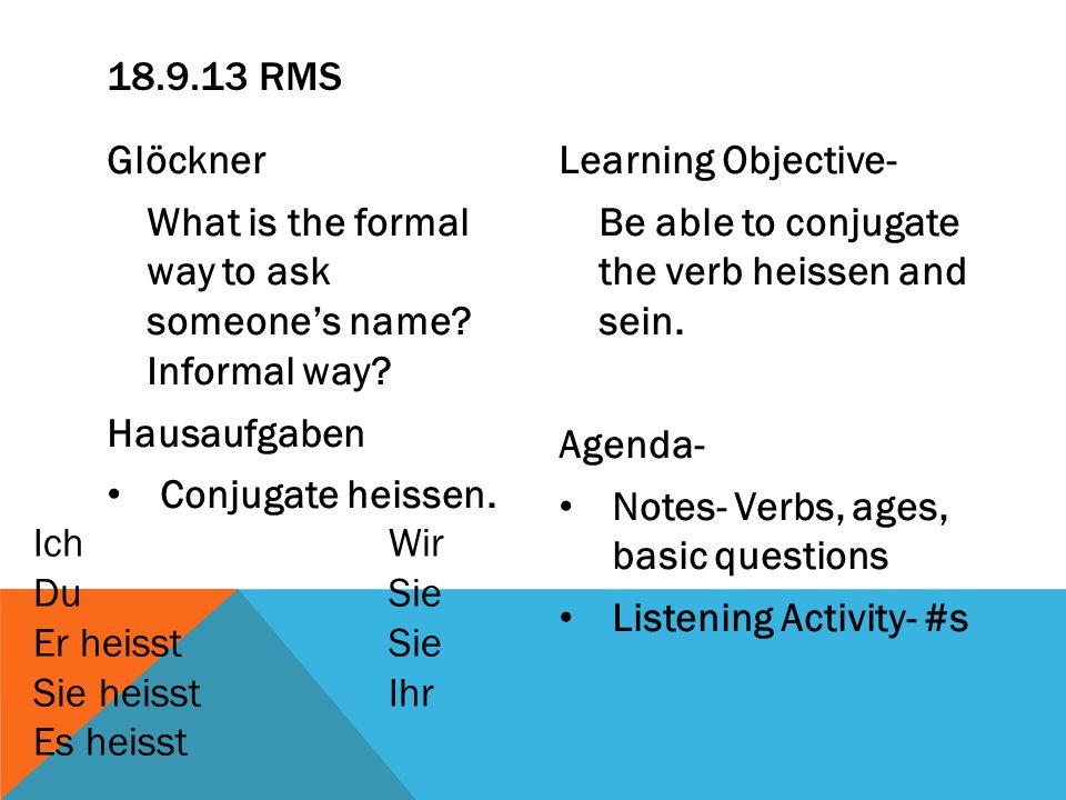 18.9.13 RMS Glöckner. What is the formal way to ask someone's name Informal way Hausaufgaben.