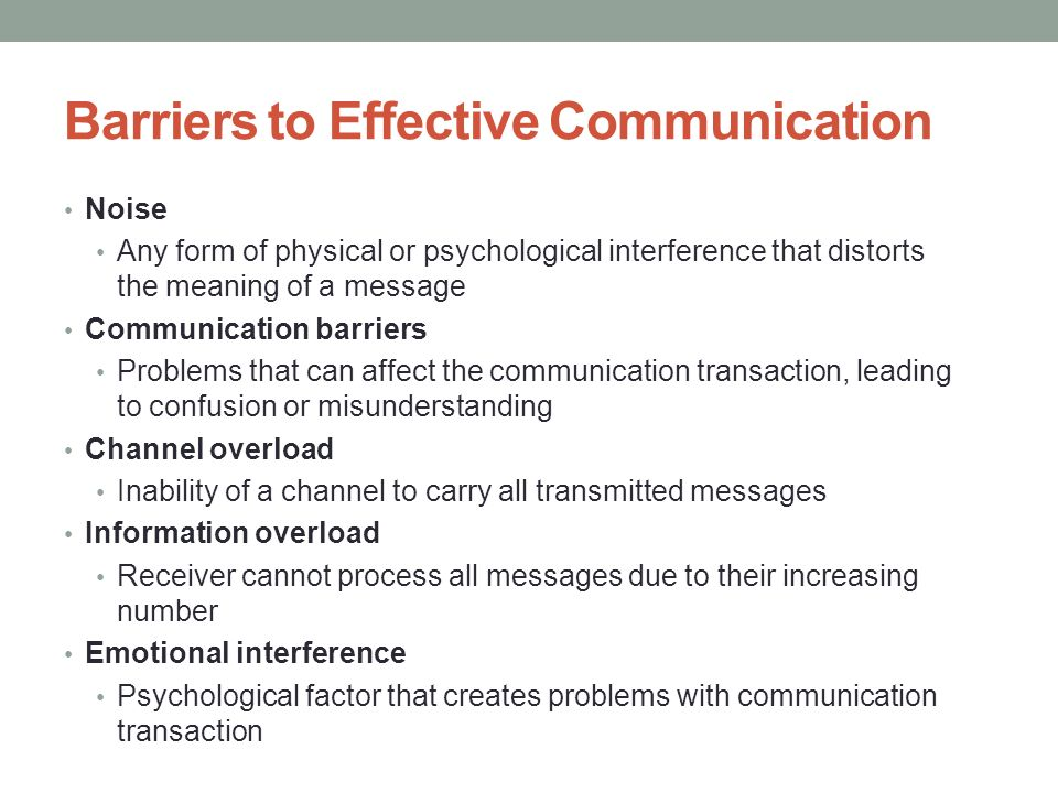 psychological barriers in communication There are many potential barriers to communication that must be recognized by those involved psychological barriers are often caused by: 1 prejudice 2.