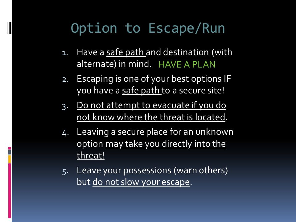 how to exit run hide escape roadblocks