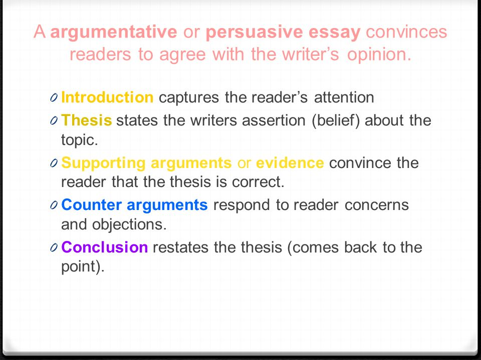 argumentative writing ppt video online  a argumentative or persuasive essay convinces readers to agree the writer s opinion