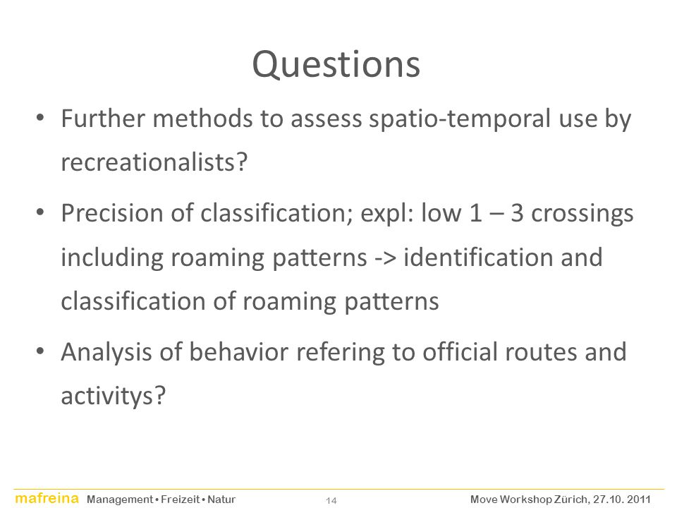 Questions Further methods to assess spatio-temporal use by recreationalists
