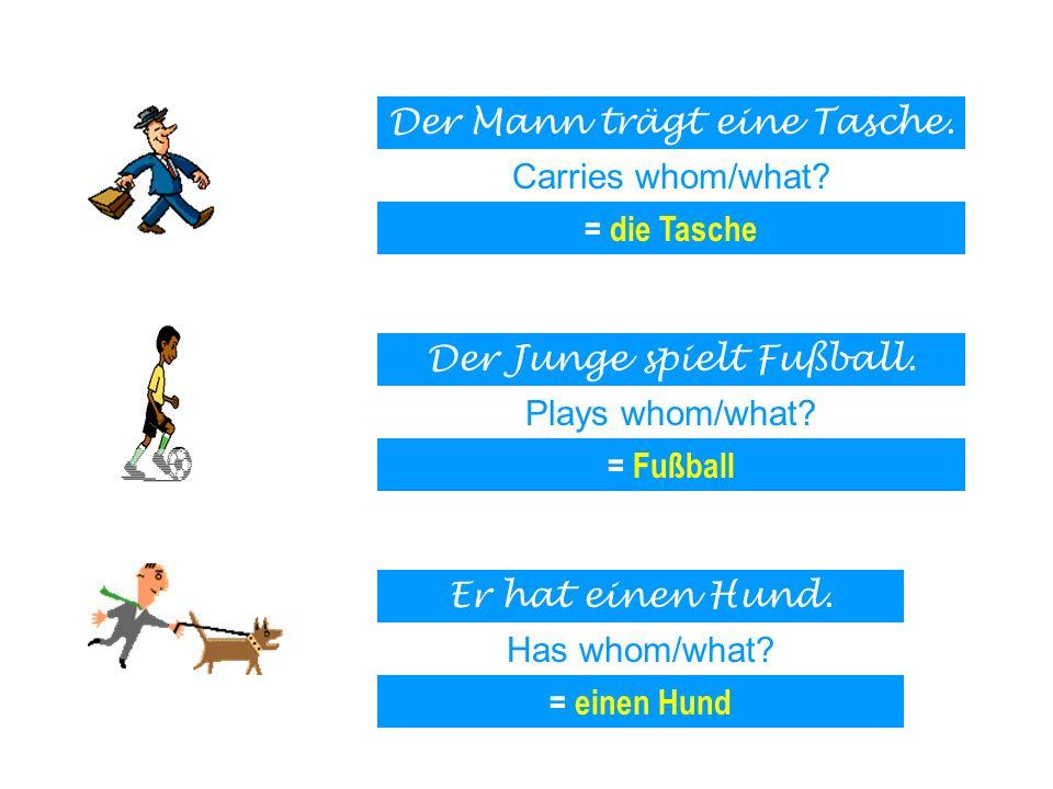= die Tasche = Fußball = einen Hund