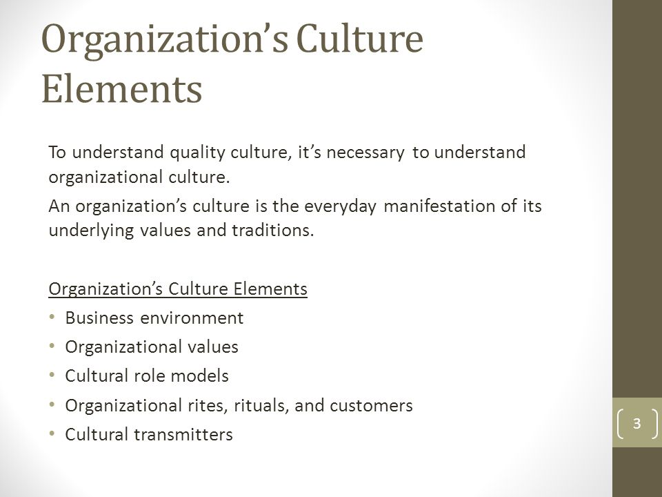 elements of total quality culture This definition explains the meaning of total quality management organization's culture and processes more specifically, tqm puts a elements of an effective.