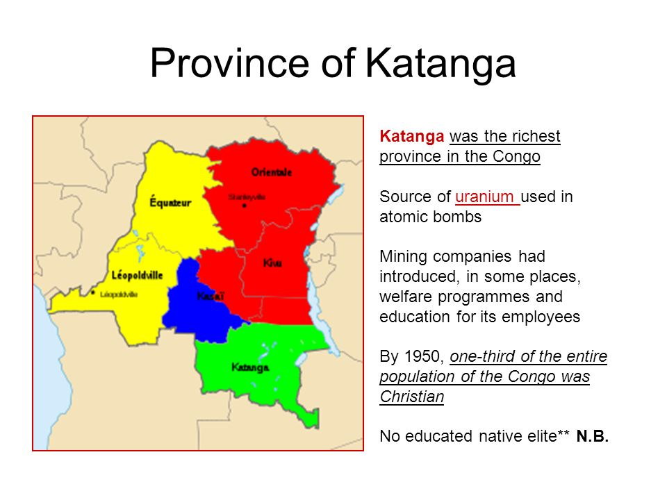 Province of Katanga Katanga was the richest province in the Congo