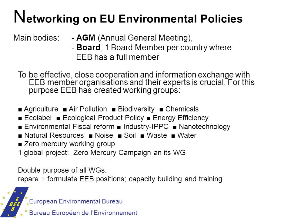 Networking on EU Environmental Policies Main bodies: