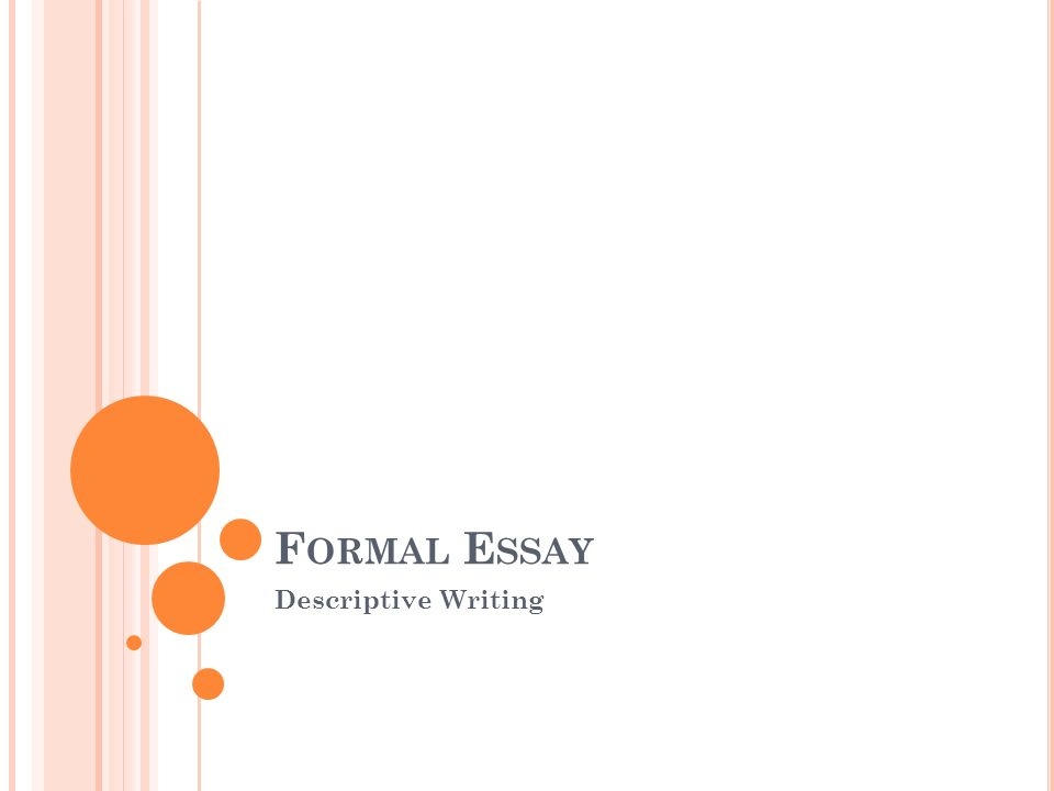 formal essay descriptive writing ppt  1 formal essay descriptive writing