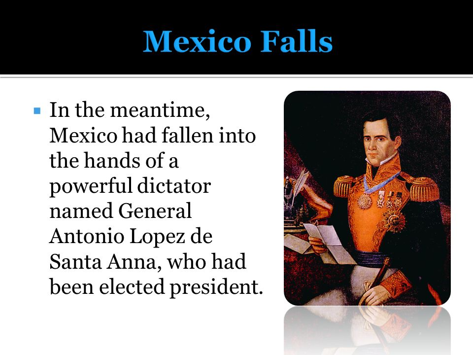 did general antonio lopez de santa anna start the texas revolution The role of antonio lópez de santa anna in the history of the united states of  powers did much to foment unrest in tejas (texas), home to many american  lone star nation: how a ragged army of volunteers won the battle for texas.