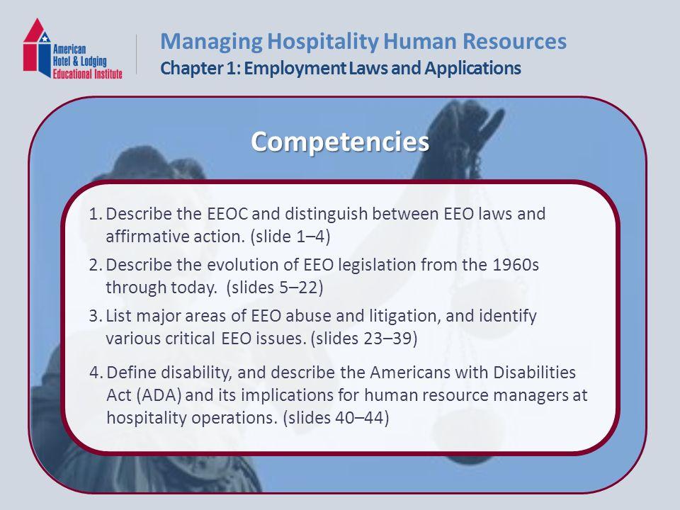 Competencies Describe the EEOC and distinguish between EEO laws and  affirmative action  (slide 1–4) Describe the evolution of EEO legislation  from the