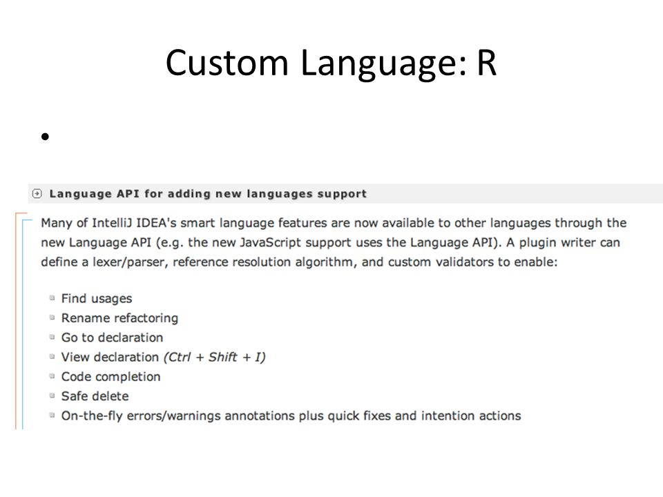 Custom Language: R http://www.jetbrains.com/idea/features/open_api_plugin_manager.html#link2