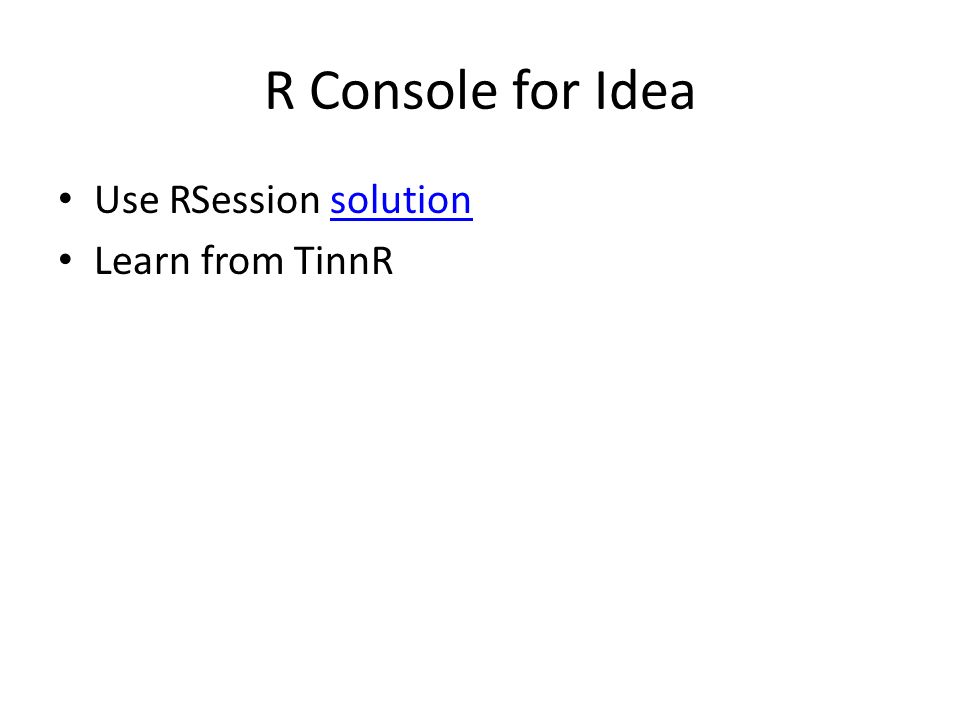 R Console for Idea Use RSession solution Learn from TinnR