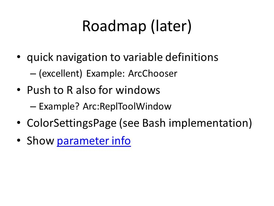 Roadmap (later) quick navigation to variable definitions