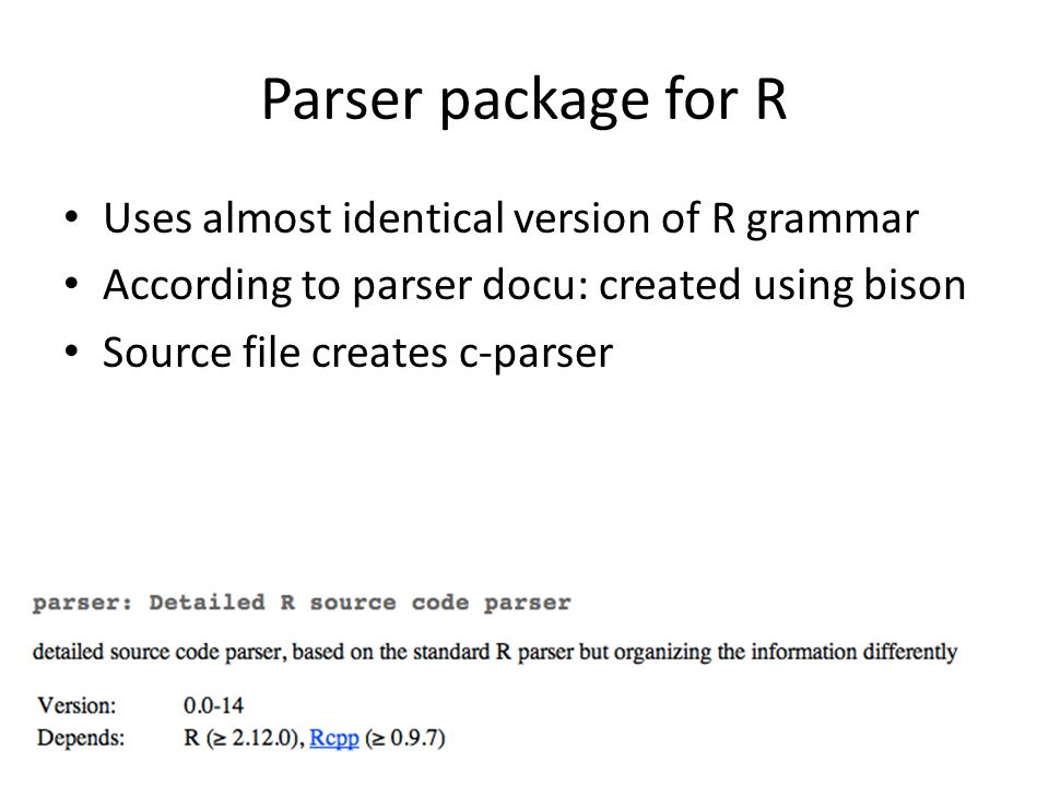Parser package for R Uses almost identical version of R grammar