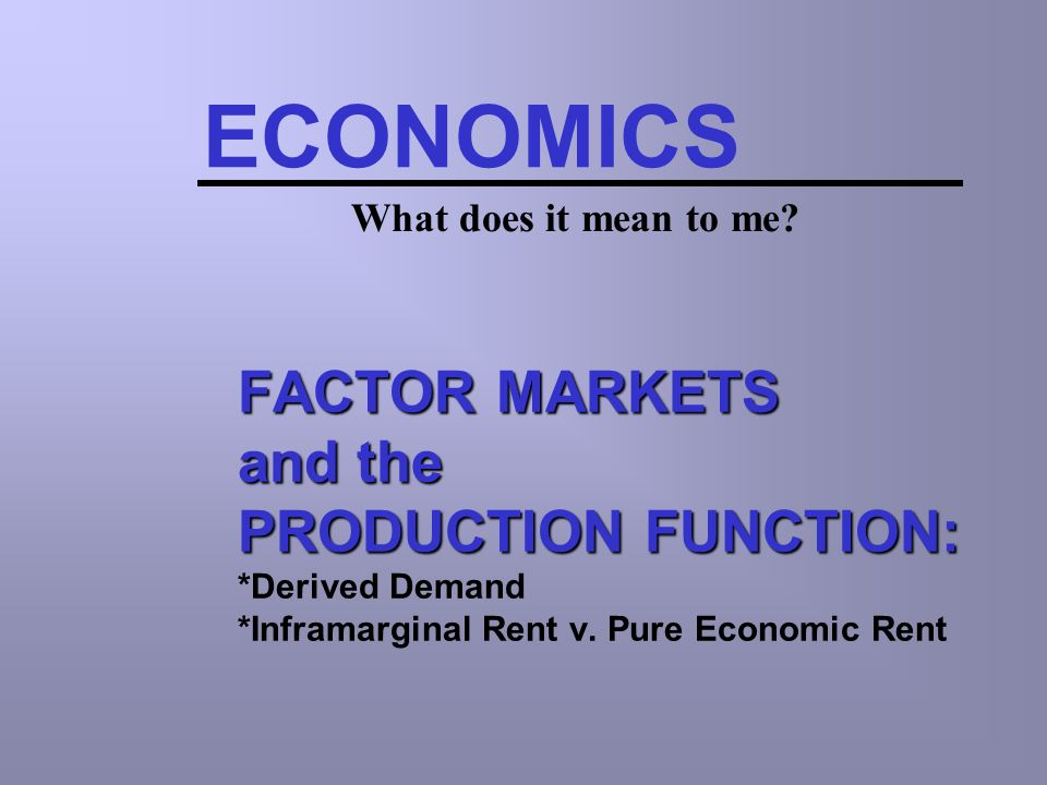 ECONOMICS What does it mean to me.