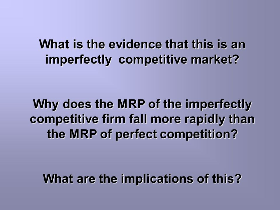 What is the evidence that this is an imperfectly competitive market