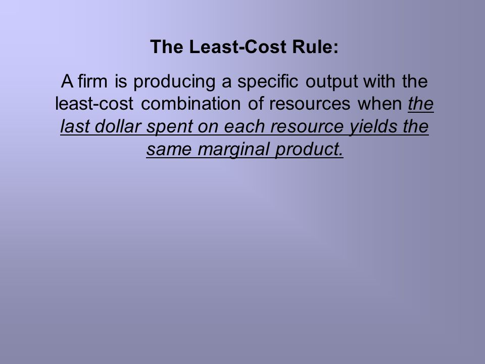 The Least-Cost Rule: