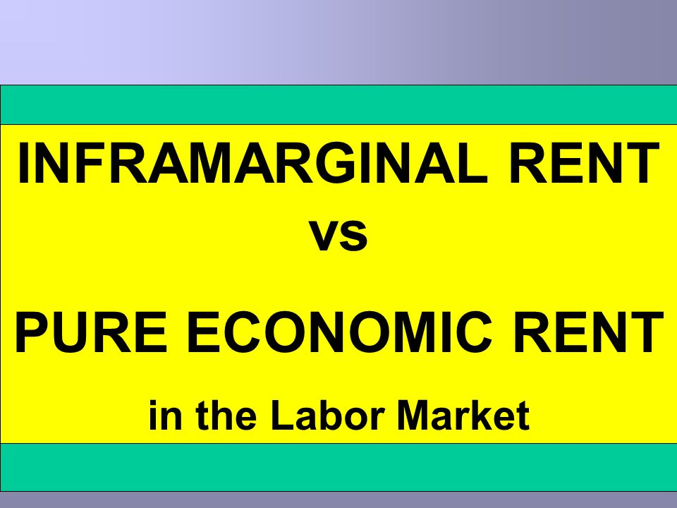 INFRAMARGINAL RENT vs PURE ECONOMIC RENT