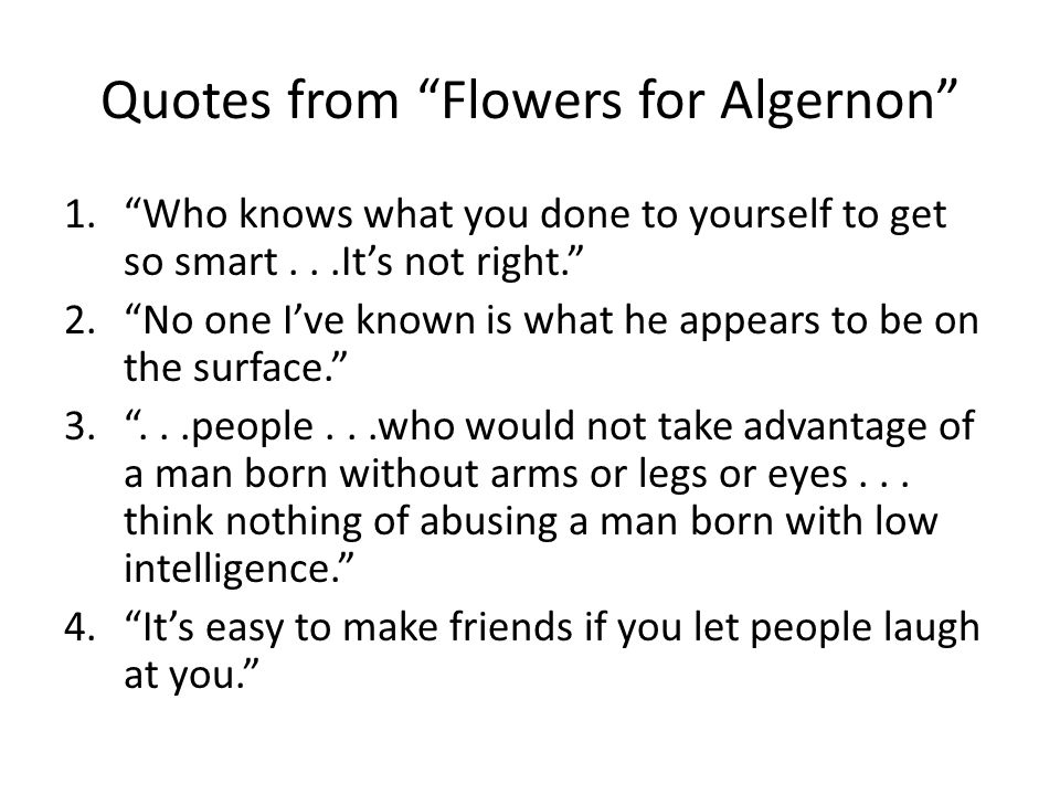three life lessons from flower for algernon The best study guide to flowers for algernon on the essentially trading eternal life and happiness arn, jackson flowers for algernon litcharts llc, may.
