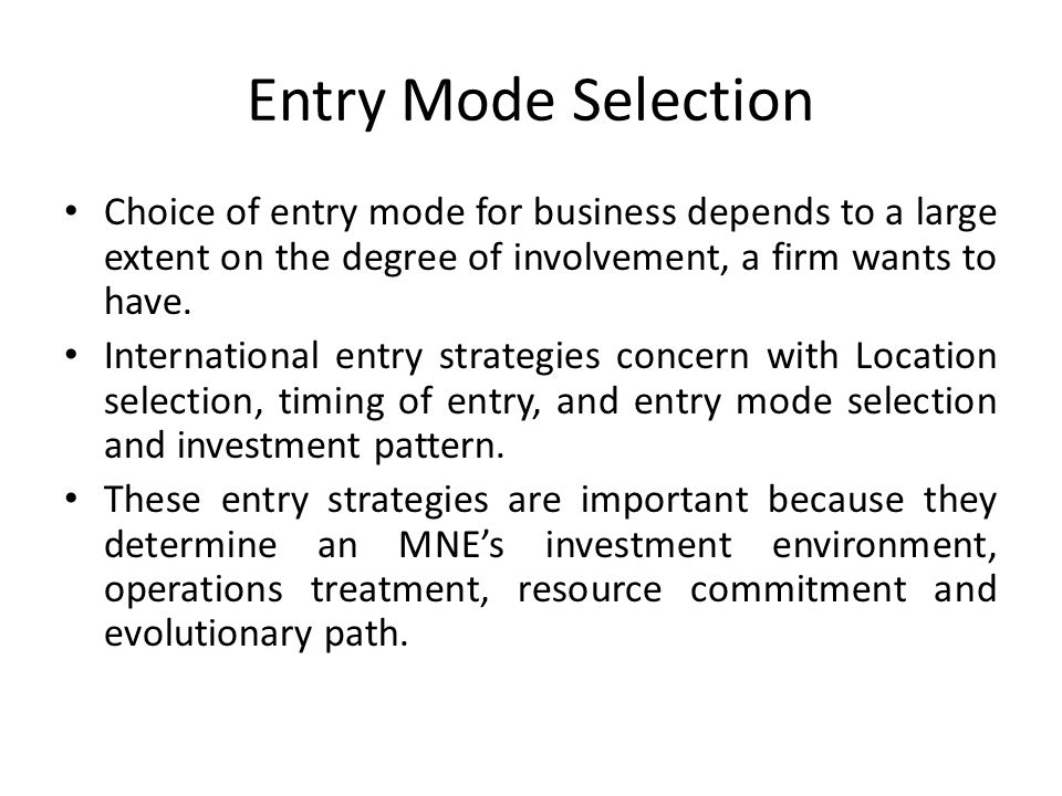 entry mode strategies and internationalization Beyond the choice of entry mode  however, a company's internationalization process does  in situations where their strategies and entry modes needed to.