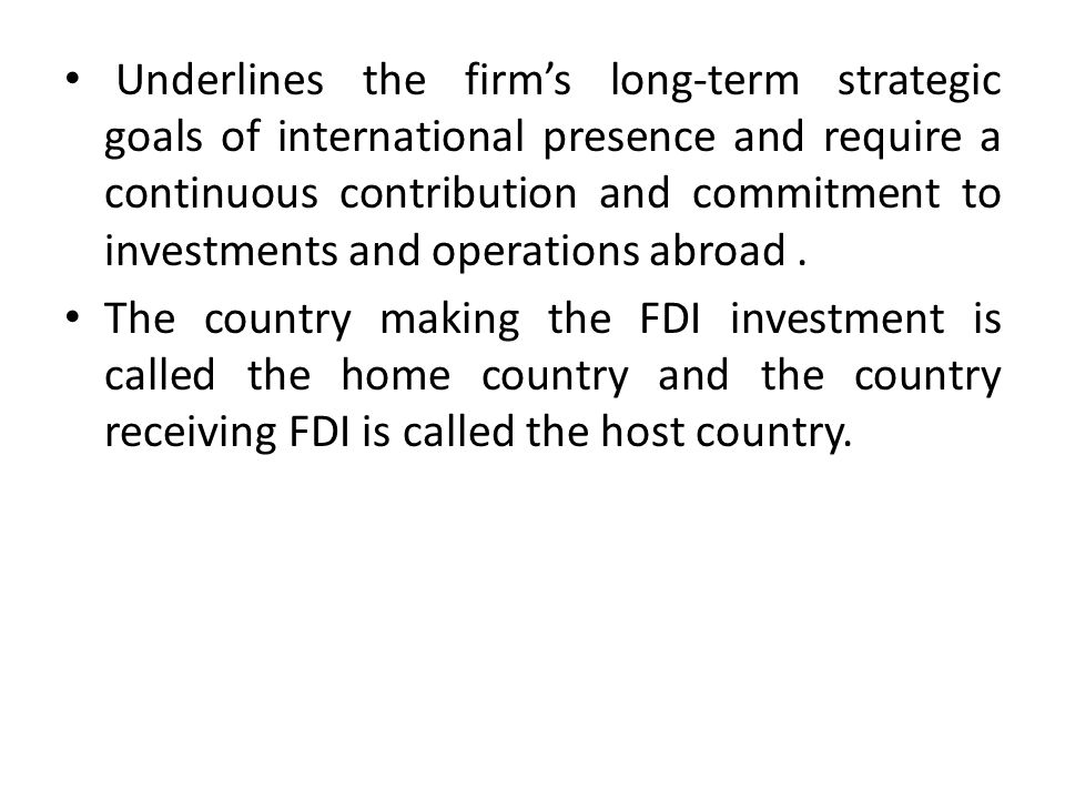 host country of foreign investment 112 strategic financial management part - a foreign direct investment (fdi), foreign institutional investment (fiis) 1 costs involved 11 for host country: inflow of foreign investment improves balance of payments position.