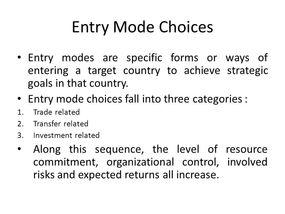 the wto and entry modes in They are, however, generally less knowledgeable about the wto rules that affect  their international marketing decisions such as the choice of an entry mode or.