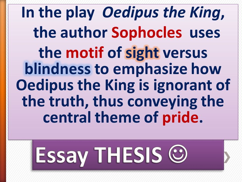 world lit nov ppt video online  in the play oedipus the king the author sophocles uses the motif of sight versus