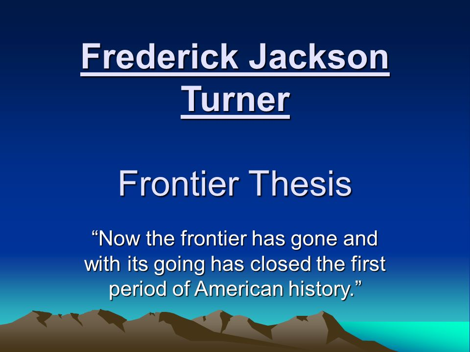 frederick turners frontier thesis parallels crisis