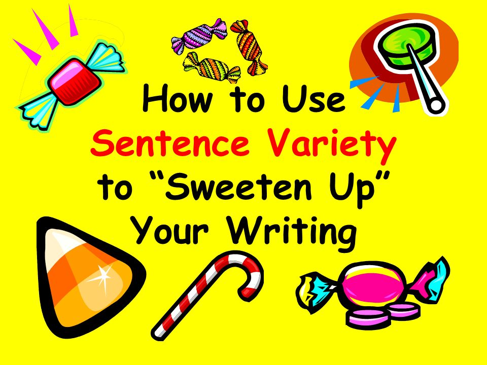 "sentence variety in writing Sentence variety  if most of your sentences are the same length and follow the same sentence pattern, your writing will sound monotonous and boring—or ""choppy."