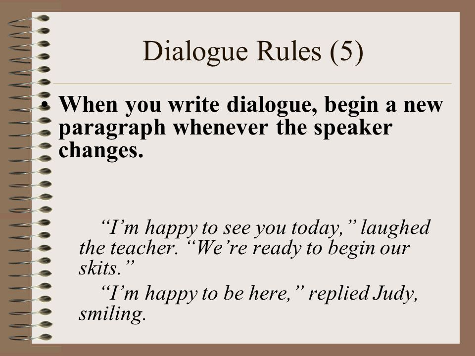creative writing dialogue format You will explore writing dialogue for fiction and drama and produce a piece of dialogue in a format of your the master's in creative writing at.