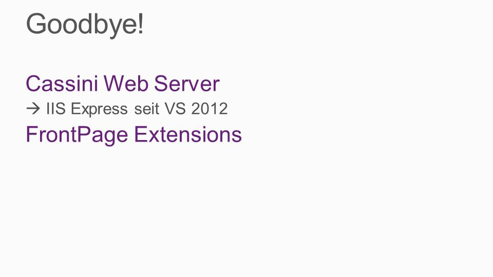 Goodbye! Cassini Web Server FrontPage Extensions